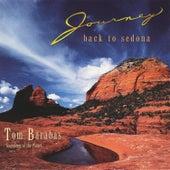 Journey Back to Sedona by Tom Barabas