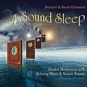 A Sound Sleep: Guided Meditations with Relaxing Music & Nature Sounds by Dean Evenson