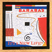 It's a New Life! by Tom Barabas