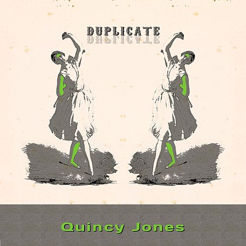 Duplicate von Quincy Jones