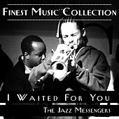 Finest Music Collection: I Waited For You by Jazz Messengers