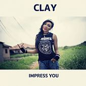 Impress you by Clay