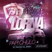 Papi Chulo ... Te Traigo el Mmm (Version 2K16) by Lorna