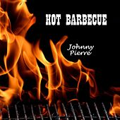 Hot Barbecue by Johnny Pierre