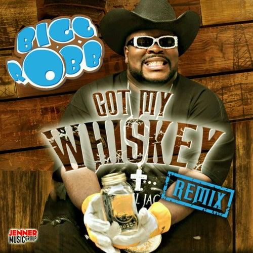 Got My Whiskey (Remix) by Bigg Robb