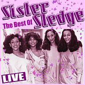 Best of Sister Sledge (Live) by Sister Sledge