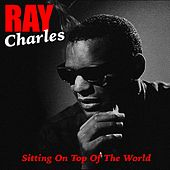 Sitting on Top of the World von Ray Charles