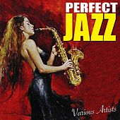 Perfect Jazz by Various Artists