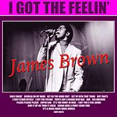 I Got The Feelin' by James Brown