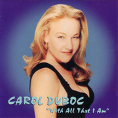 With All That I Am by Carol Duboc