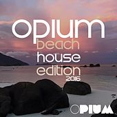 Opium Beach House Edition 2016 - EP by Various Artists
