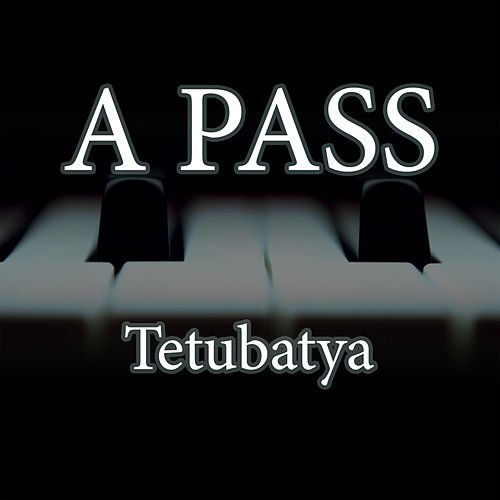 Tetubatya by The Pass