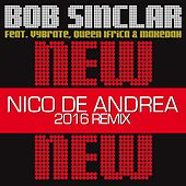 New New New (Nico De Andrea 2016 Remix) by Bob Sinclar