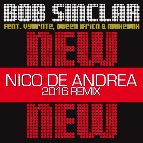 New New New (Nico De Andrea 2016 Remix) by Bob Sinclar