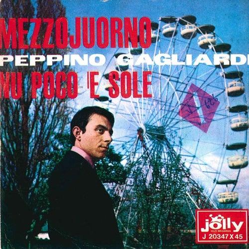 Mezzojuorno - Nu poco' e sole by Peppino Gagliardi