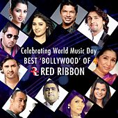 Celebrating World Music Day- Best Bollywood of Red Ribbon by Various Artists