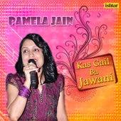 Kas Gail Ba Jawani - Pamela Jain by Various Artists