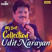 My Best Collection - Udit Narayan by Various Artists