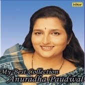 My Best Collection - Anuradha Paudwal by Various Artists