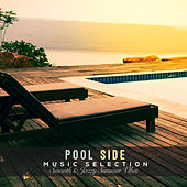 Pool Side Music Selection: Smooth & Jazzy Summer Vibes by Various Artists