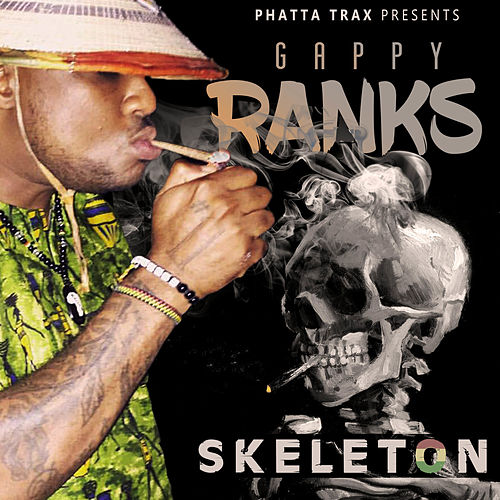 Skeleton by Gappy Ranks