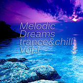 Melodic Dreams vol.1 by Various Artists