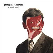 Meathead by Zombie Nation