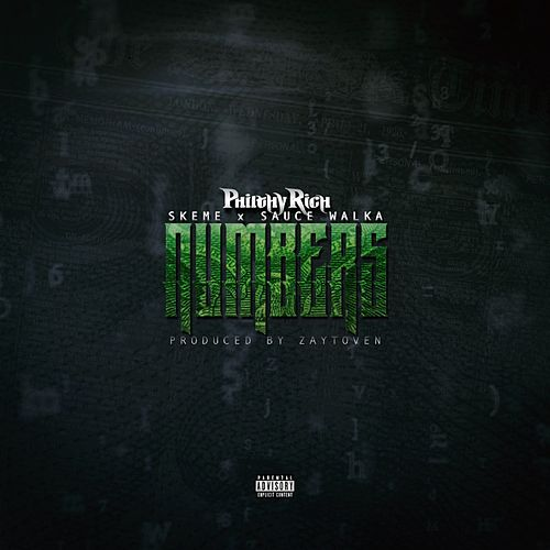Numbers (feat. Skeme & Sauce Walka) - Single by Philthy Rich