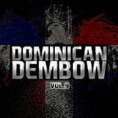 Dominican Dembow Vol.9 by Various Artists
