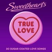 True Love- Sweethearts (30 Sugar Coated Love Songs) von Various Artists