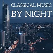 Classical Music by Night by Various Artists