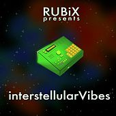 Interstellularvibes by Rubix