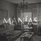 Manías by Raúl Ornelas