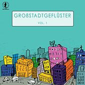 Grossstadtgeflüster, Vol. 1 by Various Artists