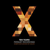 10 Years Parquet Recordings by Various Artists
