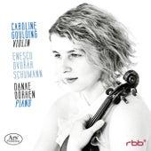 Enescu, Dvořák & Schumann: Works for Violin & Piano by Caroline Goulding