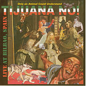 Live At Bilbao, Spain by Tijuana No