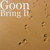 Bring It by Goon