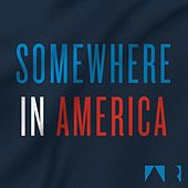 Somewhere in America by The Alternate Routes
