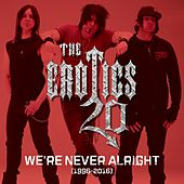 We're Never Alright by The Erotics