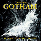 Gotham - The Complete Fantasy Playlist by Various Artists