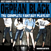 Orphan Black - The Complete Fantasy Playlist by Various Artists