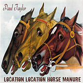 Location Location Horse Manure by Paul Taylor