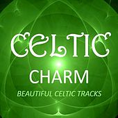 Celtic Charm: Beautiful Celtic Tracks by Various Artists