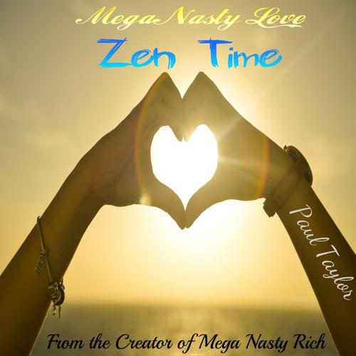 Mega Nasty Love: Zen Time by Paul Taylor