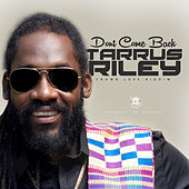 Don't Come Back - Single by Tarrus Riley