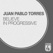 Believe in Progressive by Juan Pablo Torres
