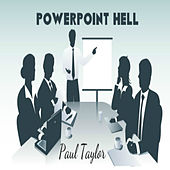 PowerPoint Hell by Paul Taylor