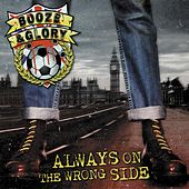 Always on the Wrong Side by Booze And Glory