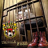 Trouble Free by Booze And Glory